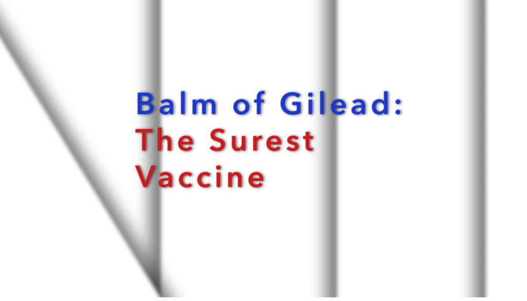Balm of Gilead- The Surest Vaccine