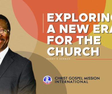 exploring a new era for the church by rev victor ogunkanmi