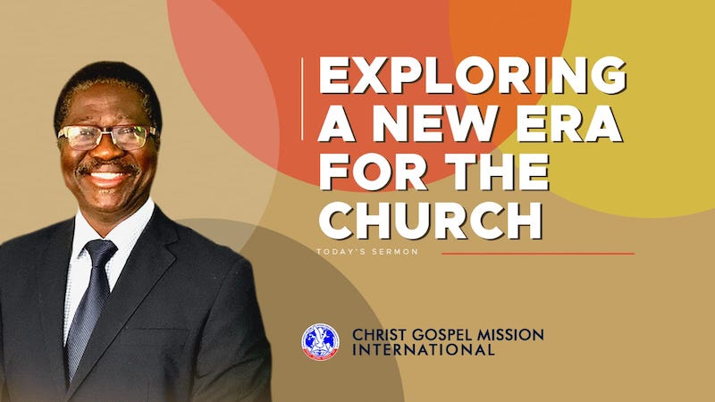 exploring a new era for the church by rev victor ogunkanmi